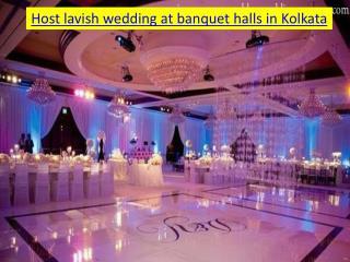 Host lavish wedding at banquet halls in Kolkata