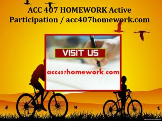 ACC 407 HOMEWORK Active Participation / acc407homework.com