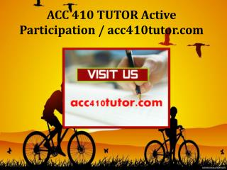 ACC 410 TUTOR Active Participation / acc410tutor.com