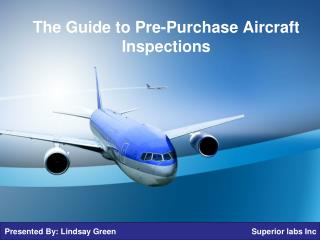 The Guide to Pre-Purchase Aircraft Inspections
