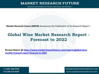 Global Wine Market 2016-2022: Market Segments, Target Audience, Key Player's Analysis