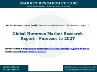 Global Hummus Market 2016: Key Company's Profiles Analysis - Forecast to 2027