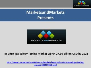 In Vitro Toxicology Testing Market worth 27.36 Billion USD by 2021
