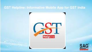GST Helpline: An Informative Mobile App for GST in India