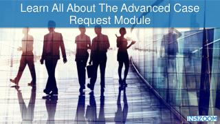 Learn all about the advanced case request module ins zoom power user conference jan 2025
