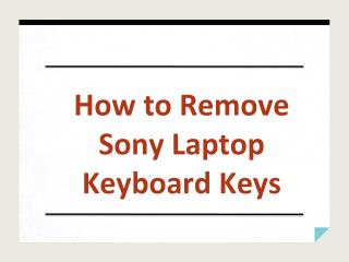 How to Remove Sony Laptop Keyboard Keys