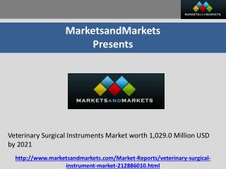 Veterinary Surgical Instruments Market worth 1,029.0 Million USD by 2021