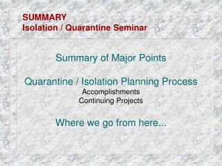 Summary of Major Points  Quarantine