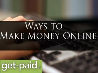 Ways to Make Money Online | get-paid
