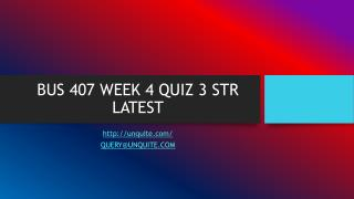 BUS 407 WEEK 4 QUIZ 3 STR LATEST
