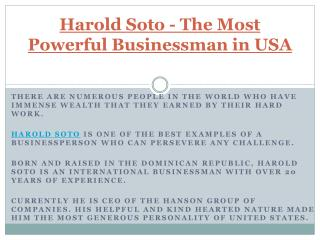 Harold Soto - The Most Powerful Businessman in USA