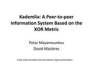 Kademlia: A Peer-to-peer Information System Based on the XOR Metric