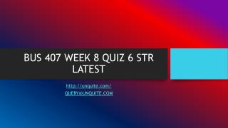 BUS 407 WEEK 8 QUIZ 6 STR LATEST