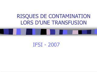 RISQUES DE CONTAMINATION LORS D UNE TRANSFUSION