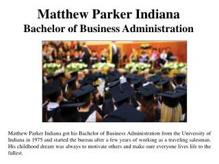 Matthew Parker Indiana - Bachelor of Business Administration