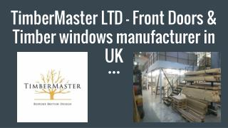 TimberMaster LTD - Front Doors & Wooden Windows Manufacturer