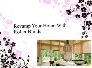 Revamp Your Home With Roller Blinds