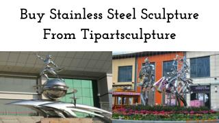 Buy stainless steel sculpture From Tipartsculpture