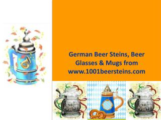 German Beer Steins, Beer Glasses & Mugs from www.1001beersteins.com