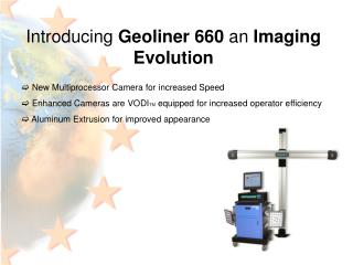 Introducing Geoliner 660 an Imaging Evolution   New Multiprocessor Camera for increased Speed   Enhanced Cameras are VOD
