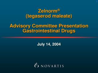 Zelnorm  tegaserod maleate  Advisory Committee Presentation Gastrointestinal Drugs