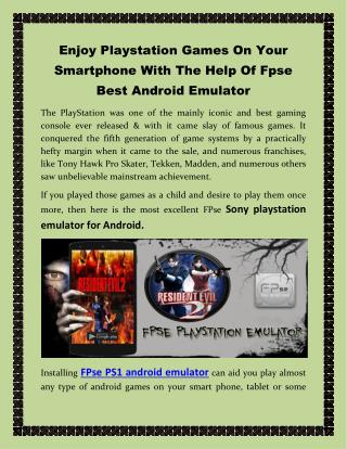Enjoy Playstation Games On Your Smartphone With The Help Of Fpse Best Android Emulator
