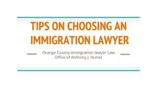 TIPS ON CHOOSING AN  IMMIGRATION LAWYER