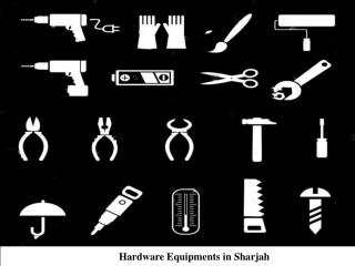 Hardware Equipments in Sharjah