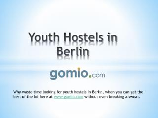 Youth Hostels in Berlin - www.gomio.com