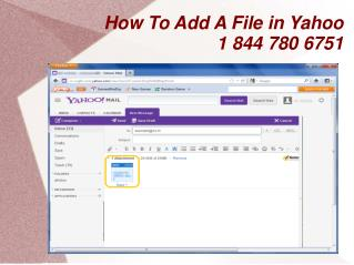 How To Add A File in Yahoo 1 844 780 6751