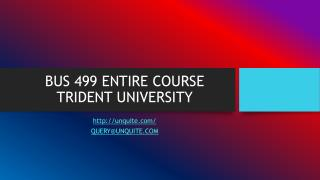 BUS 499 ENTIRE COURSE TRIDENT UNIVERSITY