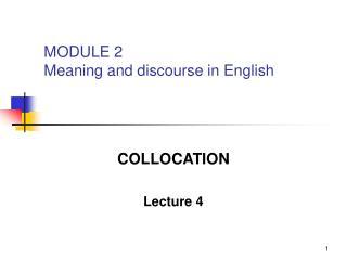COLLOCATION  Lecture 4