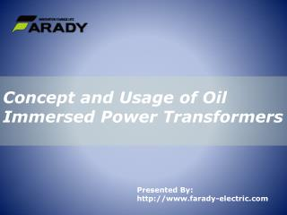 Concept and Usage of Oil Immersed Power Transformers
