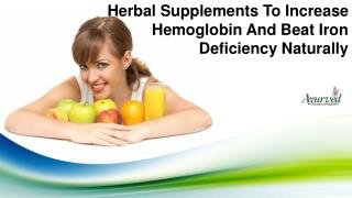 Herbal Supplements To Increase Hemoglobin And Beat Iron Deficiency Naturally