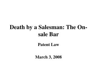Death by a Salesman: The On-sale Bar