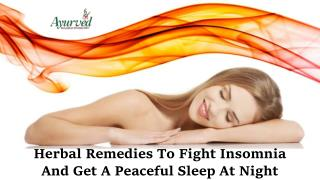 Herbal Remedies To Fight Insomnia And Get A Peaceful Sleep At Night