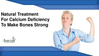 Natural Treatment For Calcium Deficiency To Make Bones Strong
