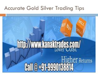 Gold Silver Trading Tips in Commodity Market with High Accuracy