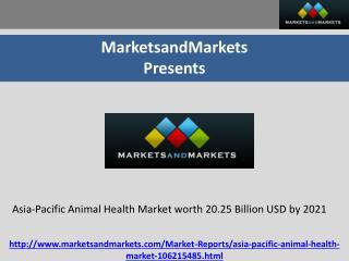 Asia-Pacific Animal Health Market worth 20.25 Billion USD by 2021