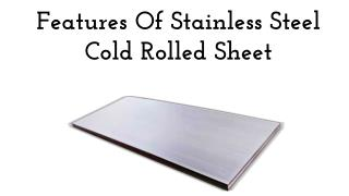 Features Of Stainless Steel Cold Rolled Sheet