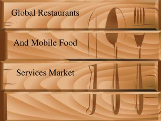 Global Restaurants And Mobile Food Services Market
