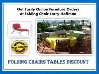 Get Easily Online Furniture Orders at Folding Chair Larry Hoffman