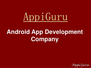 Android App Development Company Raising Continuously