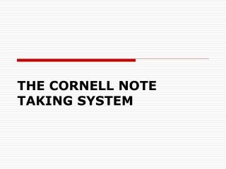 THE CORNELL NOTE TAKING SYSTEM