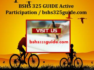 BSHS 325 GUIDE Active Participation / bshs325guide.com