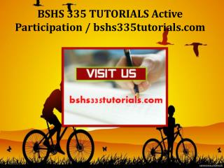 BSHS 335 TUTORIALS Active Participation / bshs335tutorials.com