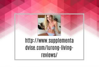 http://www.supplementadvise.com/lurong-living-reviews/