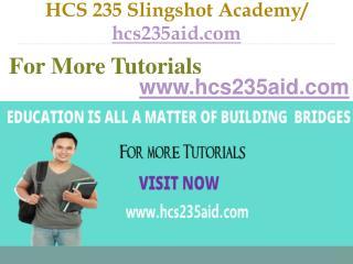 HCS 235 Slingshot Academy / hcs235aid.com