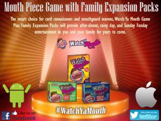 Mouth Piece Game with Family Expansion Packs - Watch Ya Mouth