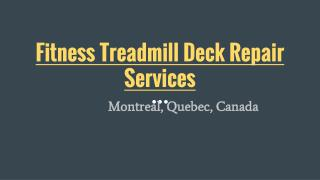 Life Fitness Treadmill Deck Repair Specialist In Montreal